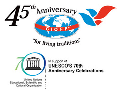 CIOFF® 45th Anniversary and UNESCO 70th Anniversary